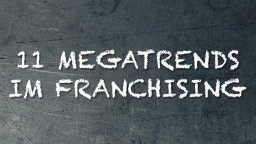 11 Megatrends im Franchising Vortrag Syncon