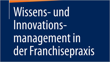 Buchtipp. Wissens- und Innovationsmanagement in der Franchisepraxis