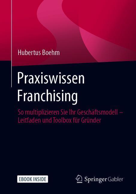 Praxiswissen Franchising Hubertus Boehm